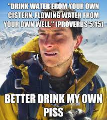 Drink water from your own cistern, flowing water from your own ... via Relatably.com