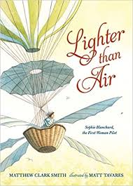 <b>Lighter than Air</b>: Sophie Blanchard, the First Woman Pilot: Smith ...