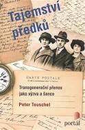 Tajemství předků. Transgenerační přenos jako výzva a šance - Peter...