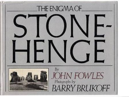 The Enigma of Stonehenge, Fowles, John; Brukoff, Barry