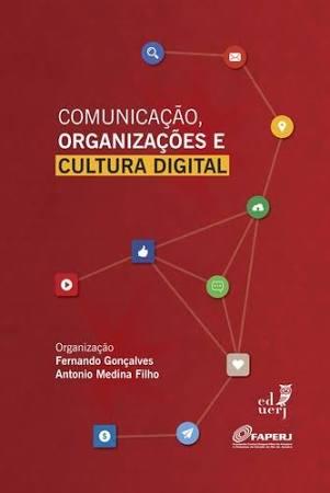 Comunicacao, Organizacoes E Cultura Digital, livro de Fernando Goncalves
