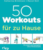 50 Workouts für zu Hause von Katharina Brinkmann, Marcel Doll, Kartoniert (TB), 2021, 3742318624 - Buch