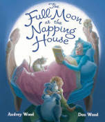 The Full Moon at the Napping House; Hardcover; Author - Audrey Wood